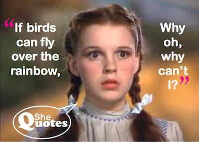 Dorothy over the rainbow
