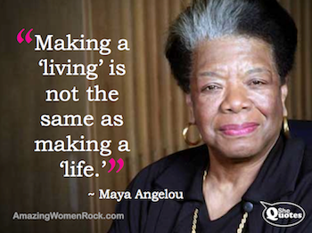 Maya Angelou making a living
