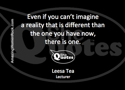 Leesa Tea there is another reality