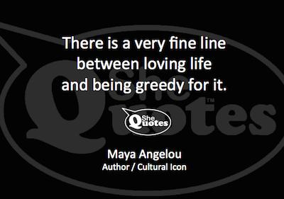 Maya Angelou loving life