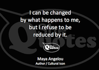 Maya Angelou refuse to be reduced