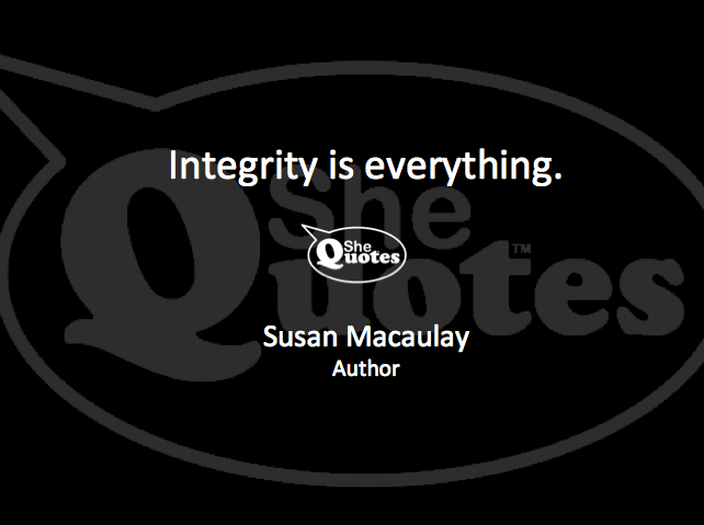 Me integrity is everything