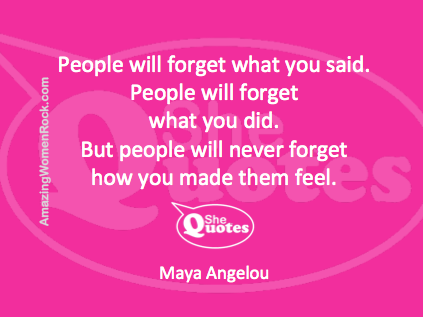 Maya Angelou people will forget