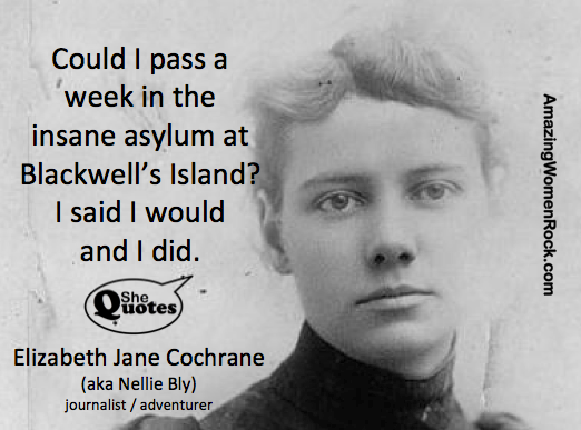 Nellie Bly went crazy for a week