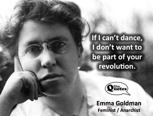 Emma Goldman can't dance