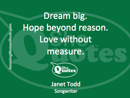 Janet Todd dream big