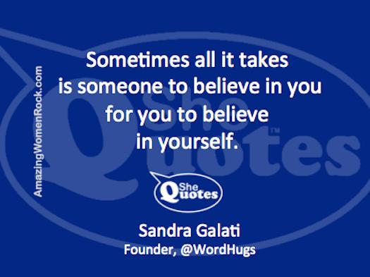 Sandra Galati believe in you