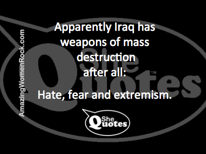 #SheQuotes Iraq has WMD