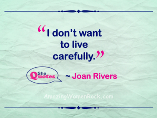 Joan Rivers live carefully