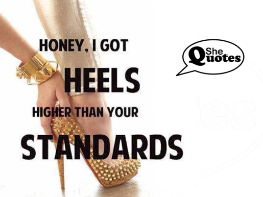 #SheQuotes My shoes and your standards