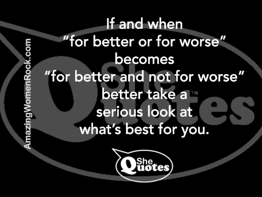 #SheQuotes for better or for worse