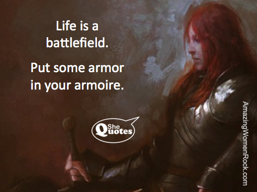 #SheQuotes life is a battlefield