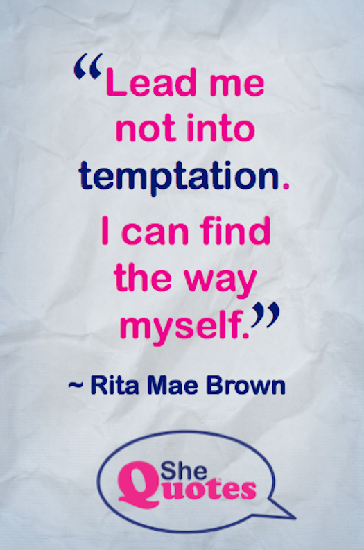 Rita Mae Brown temptation
