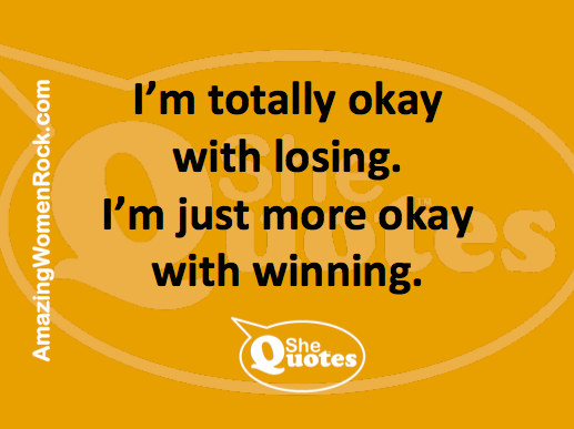 #SheQuotes more okay w winning