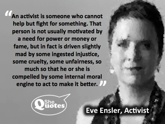 Eve Ensler is an activist