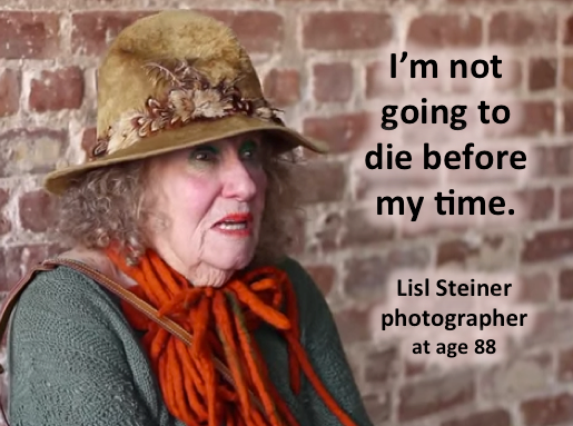 Lisl Steiner not going to die