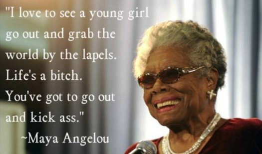 Maya Angelou young girls kick ass