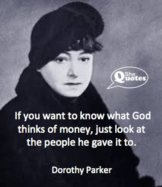 Dorothy Parker on God and money