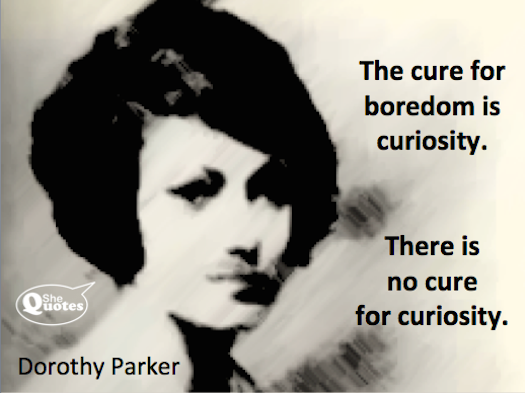 Dorothy Parker the cure for boredom
