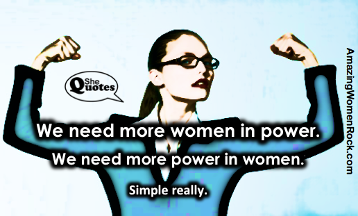 We need more power in women.