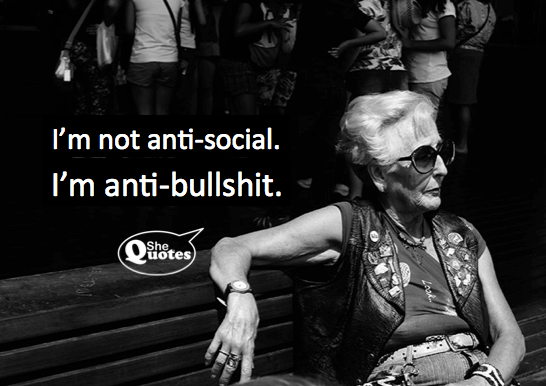 #SheQuotes I'm not anti-social