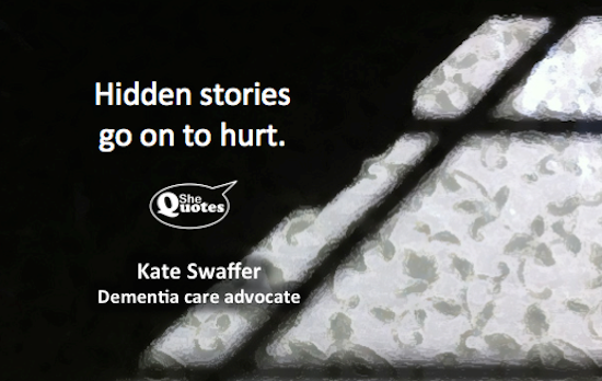 Kate Swaffer hidden stories hurt