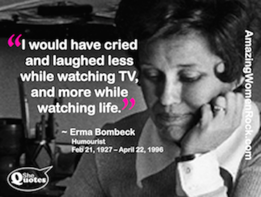 Erma Bombeck cried less